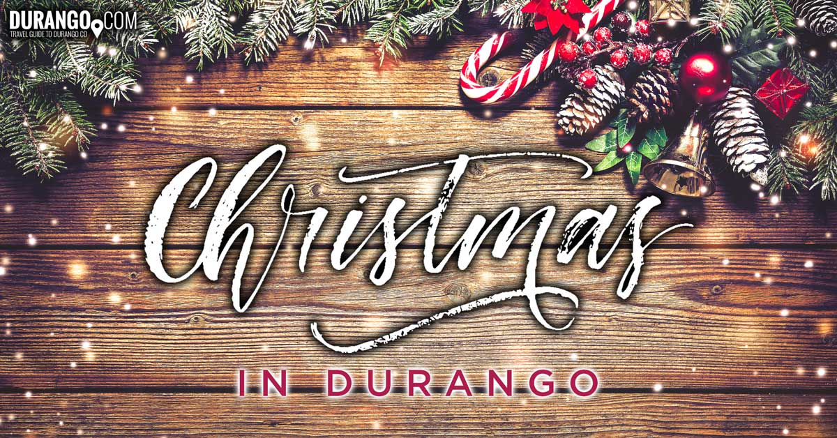 christmas in durango things to do during the holiday season