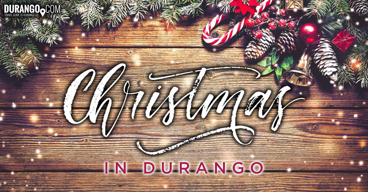 christmas in durango things to do during the holiday season - Colorado Christmas