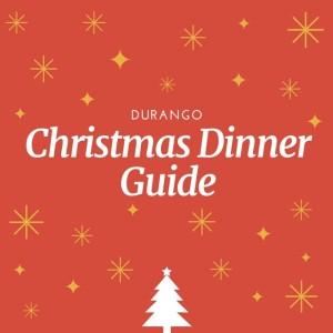 Durango christmas restaurant guide 2015 for Restaurants open on christmas eve near me