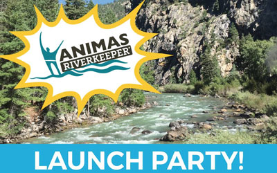 Animas Riverkeeper Launch Party