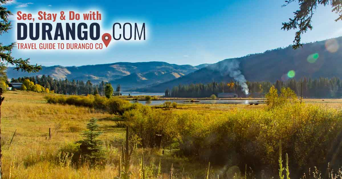 Durango Colorado Vacation Guide Your Travel Guide To