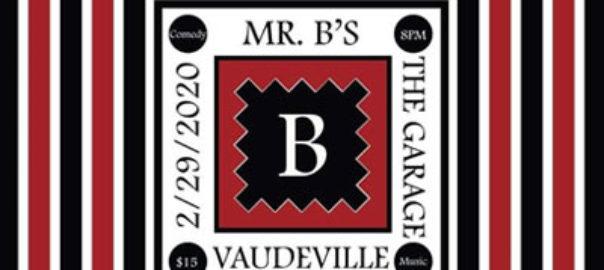 Mr. B's Vaudeville Show