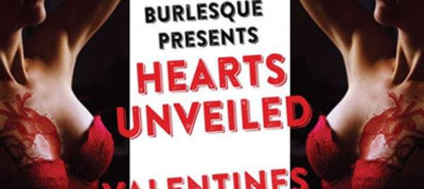 Bohemian Burlesque Hearts Unveiled Valentine's Day Show
