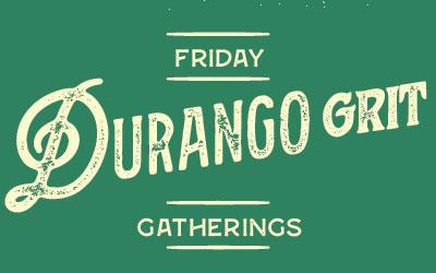 Durango Grit Gatherings